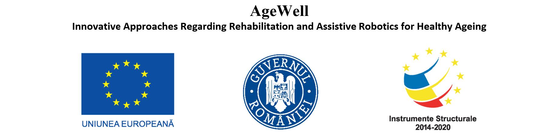 AgeWell - Dezvoltarea inovativă a unor sisteme robotice pentru reabilitare și asistare în îmbătranirea sănătoasă
